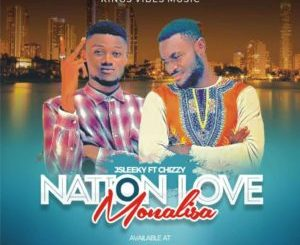 Jsleeky Ft Chizzy Nation Love Monalisa Mp3 Download