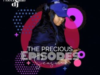 Precious DJ The Precious Episodes, Season 2 Mp3 Download