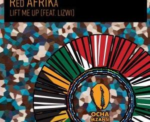 Red AFRIKa Lift Me Up ft. Lizwi Mp3 Download