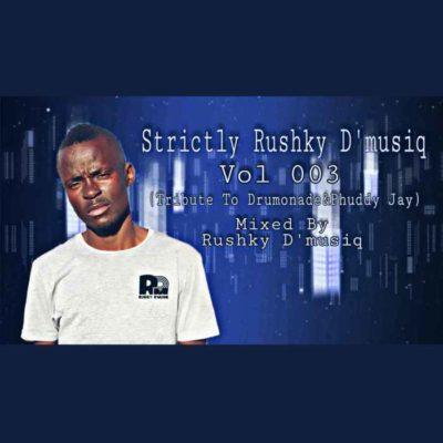 Rushky D'musiq Strictly Rushky D'musiq VoL 003 (Tribute To Drumonade & Phuddy) Mp3 Download