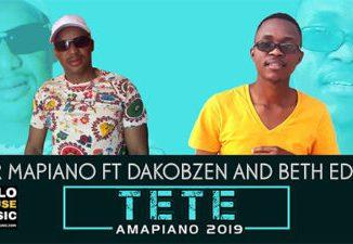 Mr Mapiano Tete ft Dakobzen & Beth Eden Mp3 Download