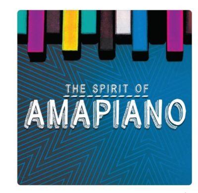 DOWNLOAD Various Artistes The Spirit of Amapiano Album Zip