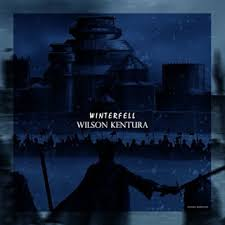 Wilson Kentura Winterfell Mp3 Download