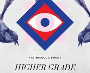 DOWNLOAD XtetiQsoul & Euggy Higher Grade (Original Mix) Mp3