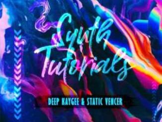 Deep KayGee & Static Vencer Synth Tutorials EP Zip Download