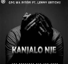GPG wa Pitori ft Lenny Sbetchu Kanjalo Nje Mp3 Download