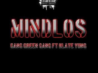 Gang Green Gang ft Klate Yung Mindlos Mp3 Download