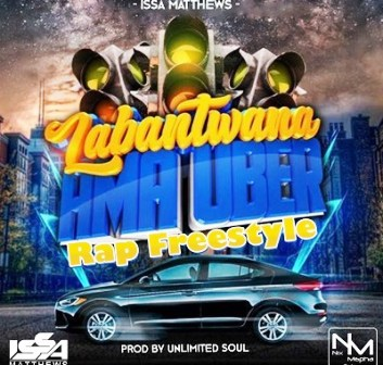 Issa Matthews Labantwana Ama Uber (Rap Freestyle) Mp3 Download