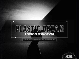 Loxion OsnoTvni Plastic Dream Mp3 Download