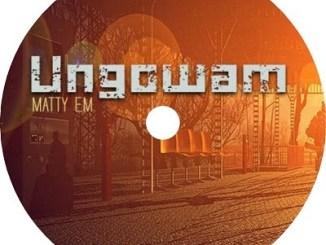 MattyEm LS Vocalist Ungo Wam Mp3 Download