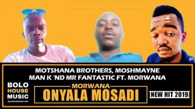 Moshmayne Man K x Mr Fantastic Morwana O Nyala Mosadi ft Dr Morwana Mp3 Download