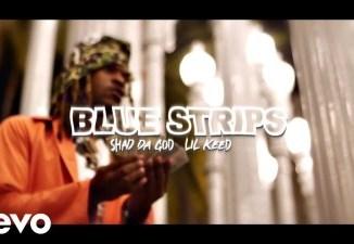 Shad Da God ft Lil Keed Blue Strips Mp3 Download