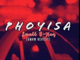 Small B-Kay Phoyisa (Gwam Revisit) Mp3 Download