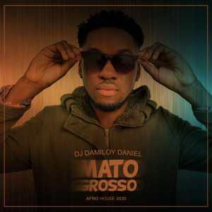 DJ Damiloy Daniel Mato Grosso Mp3 Download