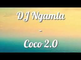 DJ Ngamla Coco 2.0 Mp3 Download