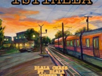 Dlala Chass ft Dlala Duster & Dlala PrinceBell – Istimela Mp3 Download