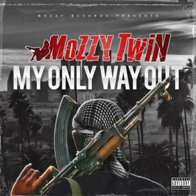 Mozzy Twin My Only Way Out EP Download