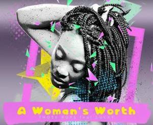 Those Boys ft Lucky A Woman's Worth Zip Download