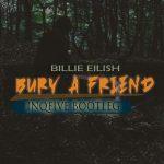 InQfive – Bury A Friend (Bootleg)