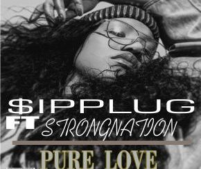 $ipplug ft DJ Strongnation Pure Love Mp3 Download