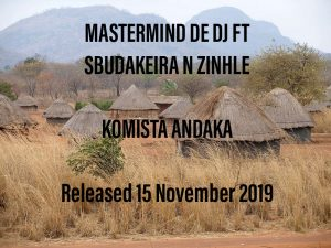 Mastermind De DJ ft Sbudakeira & Zinhle Andaka Komista Mp3 Download