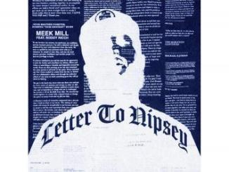 Meek Mill Letter to Nipsey Mp3 Download