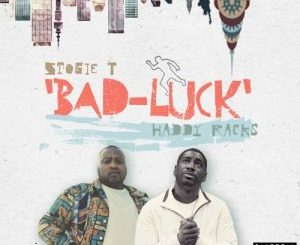 Stogie T ft Haddy Racks Bad Luck Mp3 Download