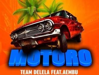 Team Delela Ft Aembu Motoro Mp3 Download