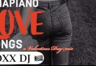 VOXX DJ AMAPIANO LOVE SONGS Valentines Day Amapiano Mix 12 FEB 2020 Mp3 Download