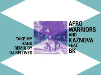 Afro Warriors Take My Hand Ft. BK (Original Mix) Mp3 Download