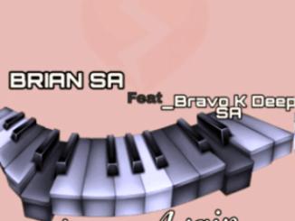 Brian SA Love Again Ft. Bravo K Deep SA Mp3 Download