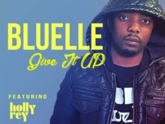 Bluelle Give It Up Ft. Holly Rey Mp3 Download