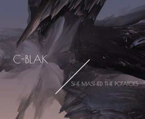 C-blak She Mashed The Potatoes Mp3 Download