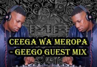 Ceega Wa Meropa GeeGo Guest Mix Mp3 Download