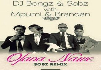 DJ Bongz & Sobz Ft. Mpumi & Brenden Ofana Nawe (Sobz Remix) Mp3 Download