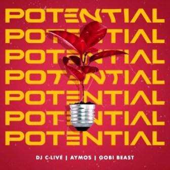 DJ C-Live Ft. Aymos & Gobi Beast Potential Mp3 Download