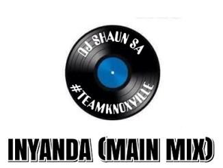 DJ Shaun SA Inyanda (Main Mix) mp3 Download