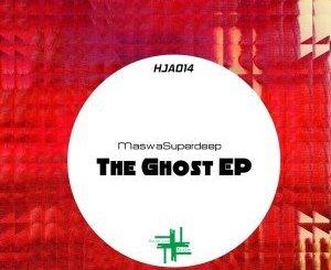 MaswaSuperdeep The Ghost Ep Zip Download