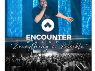 Encounter Worship SA Everything Is Possible MP3 Download