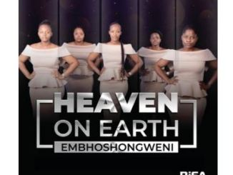 Heaven on Earth Embhoshongweni Mp3 Download