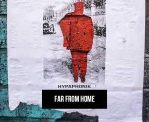Hypaphonik Far From Home Mp3 Download