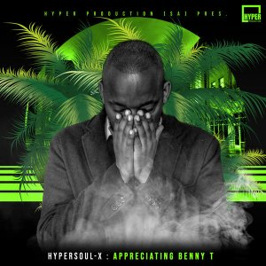 HyperSOUL-X Appreciating Benny T (Main HT) Mp3 Download