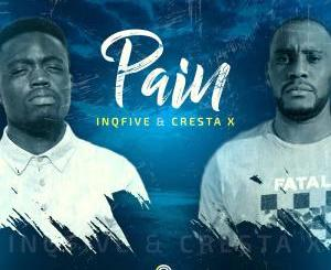 InQfive & Cresta X Pain Mp3 Download
