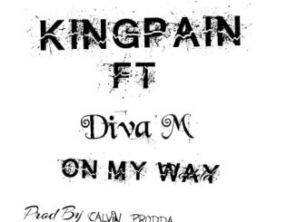 King Pain On My Way Ft. Diva M Mp3 Download