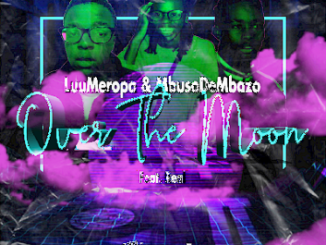 LuuMeropa & Mbuso De Mbazo Over The Moon Ft. Real (Vocal mix) Mp3 Download