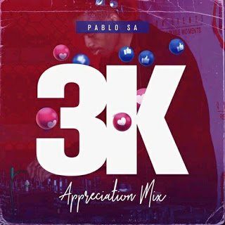 PabloSA 3K Appreciation Mix Mp3 Download