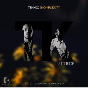 TekniQ & Komplexity Let It Ride (Progressive Tech Mix) Mp3 Download