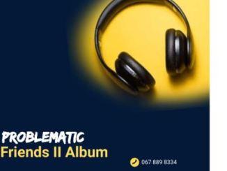 Toxicated Keys Problematic Friends II Album Zip Download
