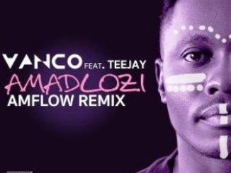 Vanco & TeeJay Amadlozi (AMFlow Remix) Mp3 Download