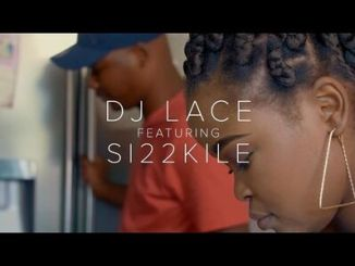 DJ Lace ft Si22kile I Will Always Love You Video Download